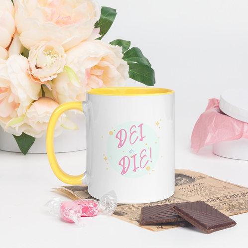 DEI or DIE Beverage Mug