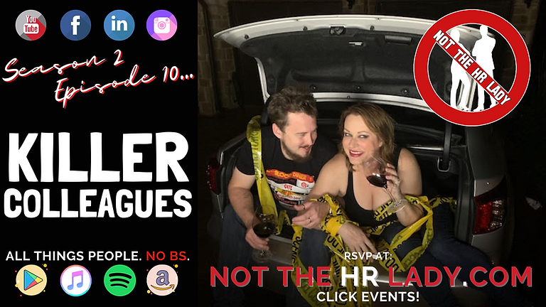 Not the HR Lady S2E10: Killer Colleagues!