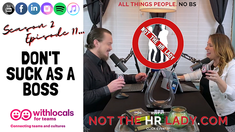 Not the HR Lady S2E11: Don't Suck As A Boss!