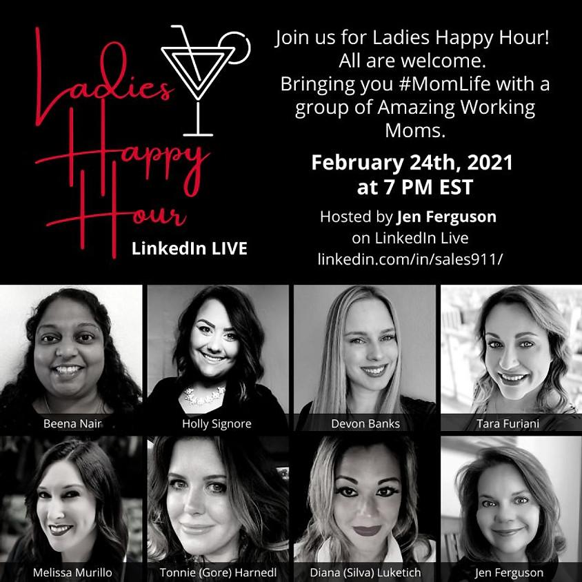 Ladies Happy Hour - #MomLife on LinkedIn Live