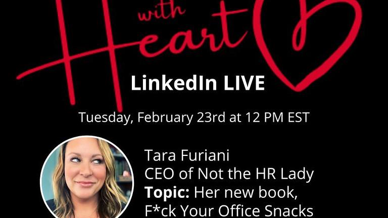 Sales & Leadership with Heart (LinkedIn Live) - Guest: Tara Furiani