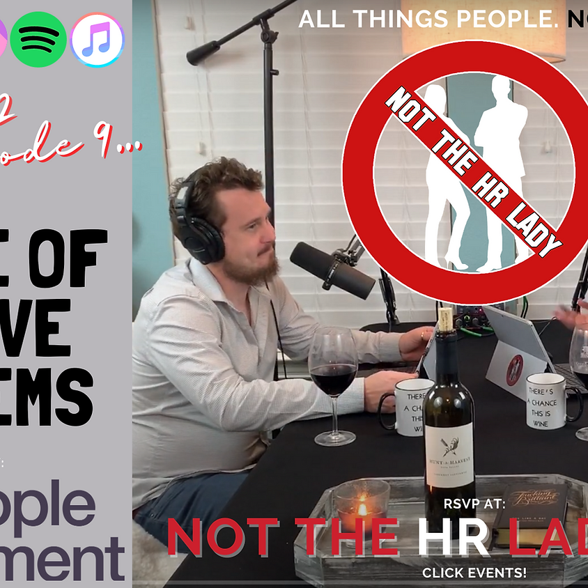 Not the HR Lady S2E9: A Tale of Twelve Systems!