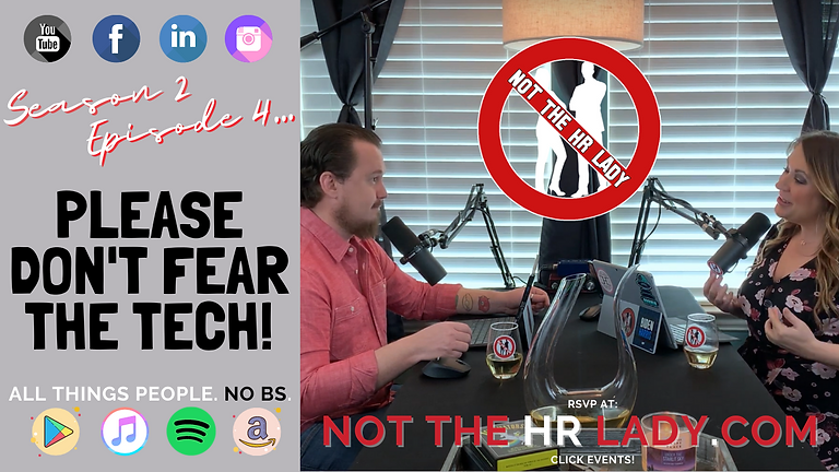 Not the HR Lady S2E4: Please Don't Fear the Tech!
