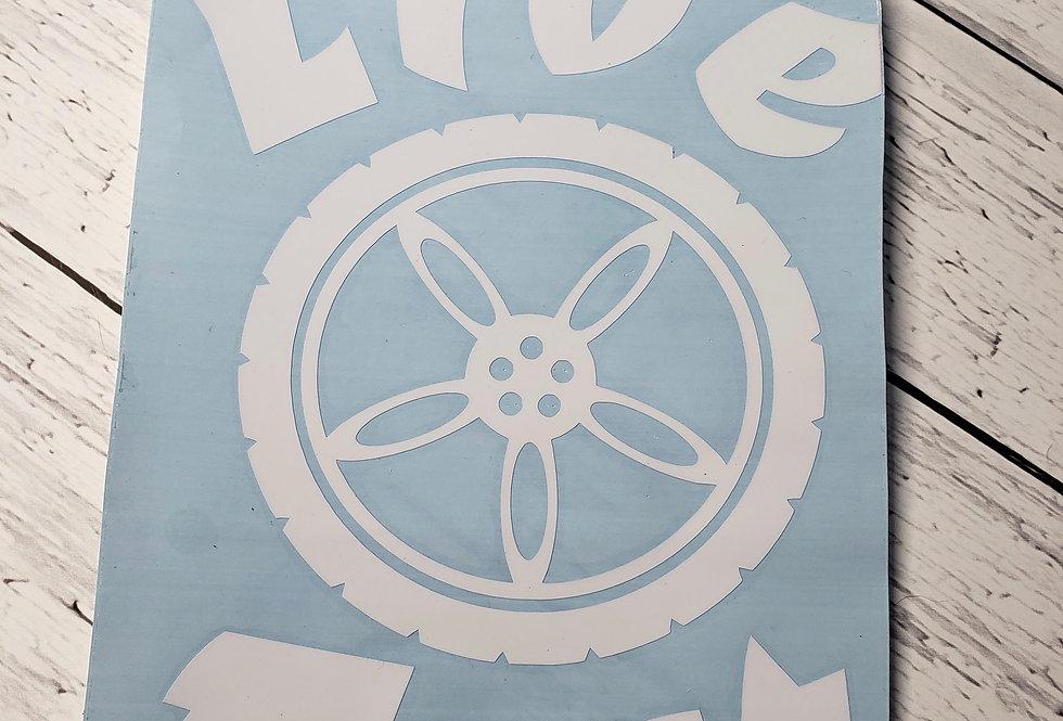 Live Fast W/Wheel