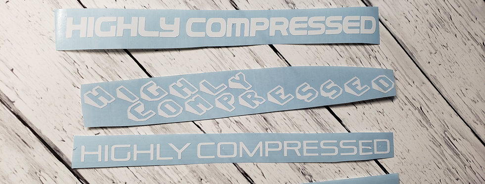 Highly Compressed
