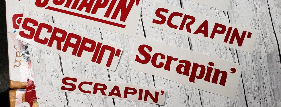 Scrapin'