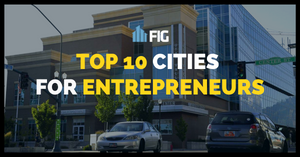 Nations Top 10 Cities for Entrepreneurs