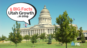 5 Big Facts about Growth in Utah. 2019