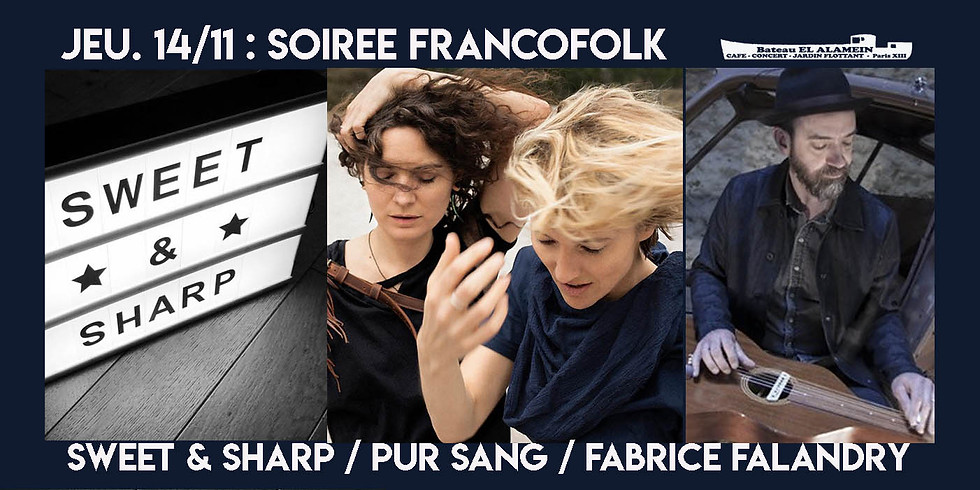 Jeu. 14/11 : SOIREE FRANCOFOLK (SWEET & SHARP / PUR SANG / FABRICE FALANDRY