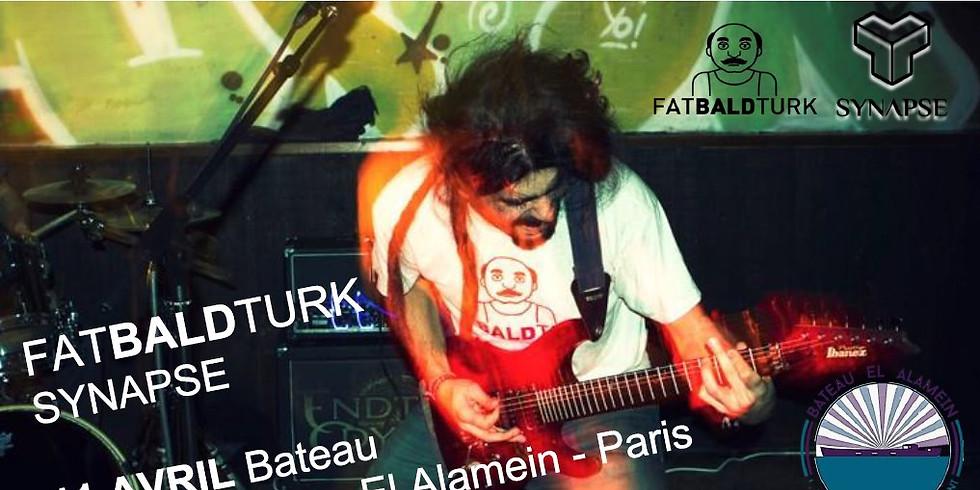 Sam. 11/04 : FAT BALD TURK + SYNAPSE
