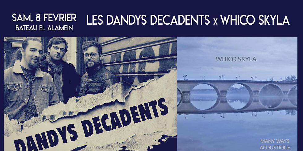 Sam. 08/02 : LES DANDYS DECADENTS X WHICO SKYLA