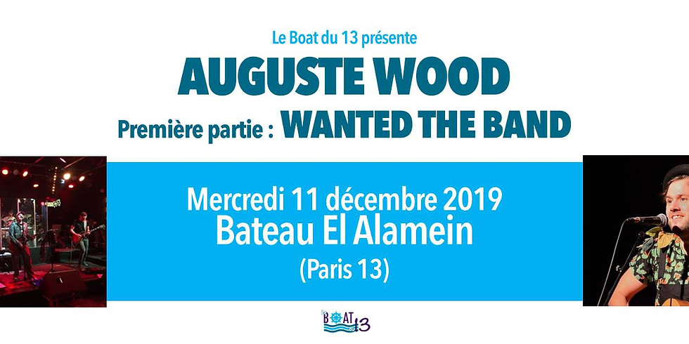 Mer. 11/12 : AUGUSTE WOOD (+WANTED THE BAND)/ Soirée Boat du 13