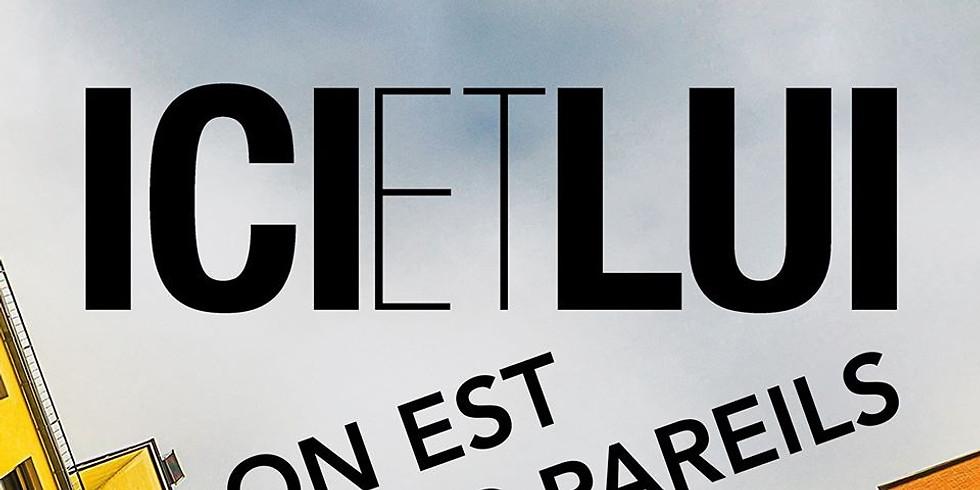 Ven. 21/08 :  ICI & LUI