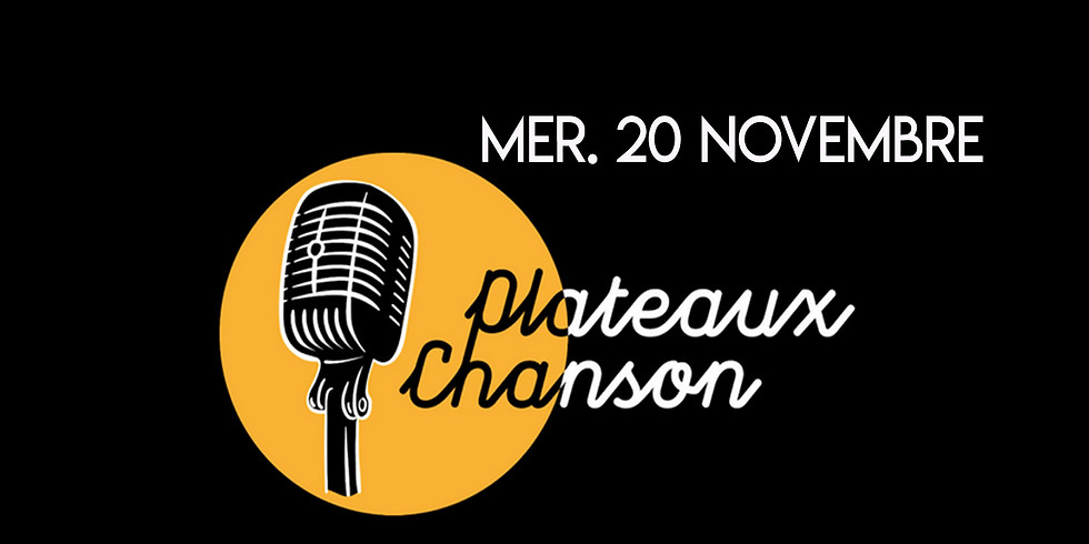 Mer. 20/11 : Soirée soutien PLATEAUX CHANSON