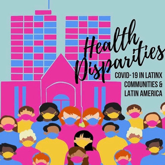 Health Disparities: COVID-19 In Latinx Communities & Latin America