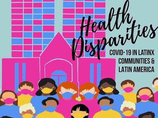Health Disparities: COVID-19 In Latinx Communities & Latin America