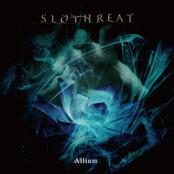 SLOTHREAT / Allium