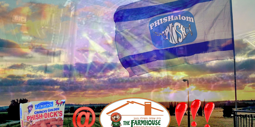Phish-Dicks @ The Farmhouse!