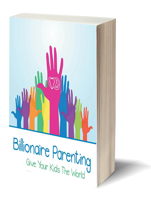 Signed Billionaire Parenting Book - Give Your Kids the World