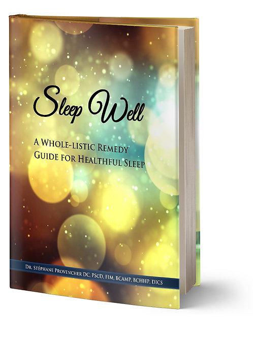 Sleep Well - A Whole-Listic Remedy Guide for Healthful Sleep