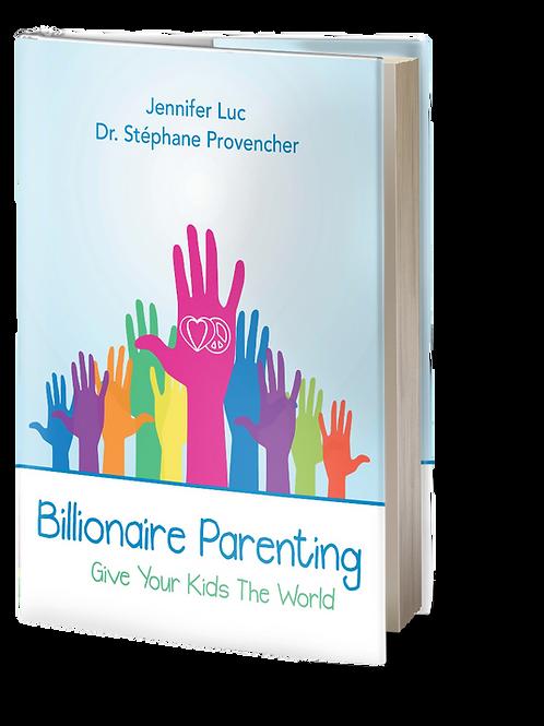 Billionaire Parenting - Gve Your Kids the World
