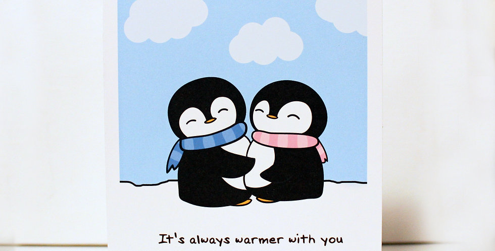 It's Always Warmer With You -- Greeting Card