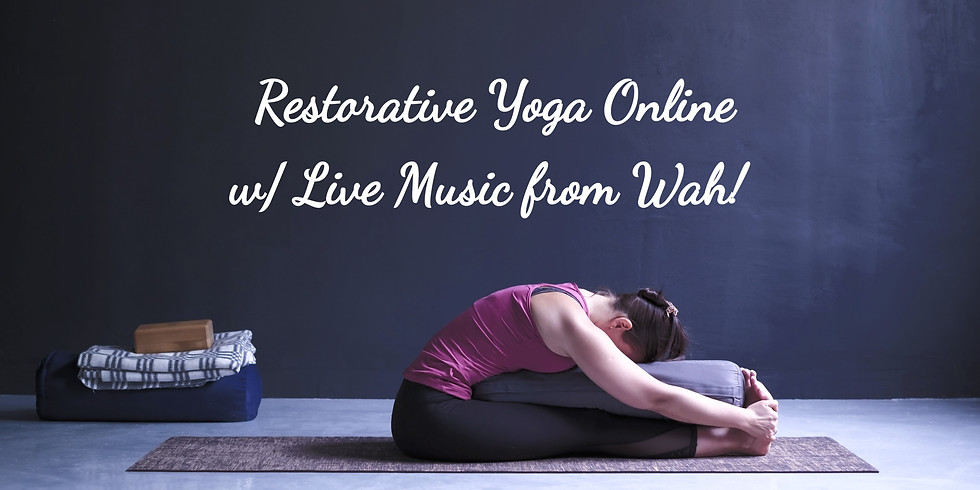 Restorative Yoga w/ Live Music from Wah!