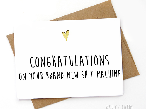Congratulations on your brand new sh*t machine