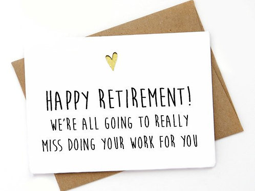 Happy Retirement! We're all going to really miss....