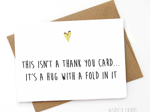 This isn't a thank you card it's a hug with a ...