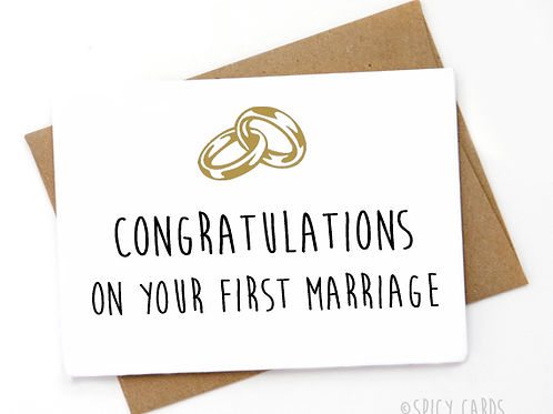 Congratulations on your first marriage