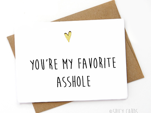 You're My Favorite Asshole