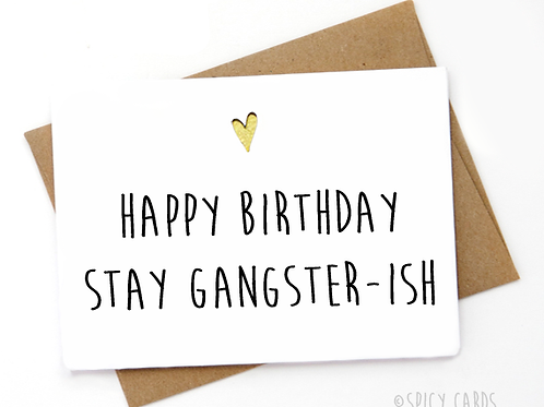 Happy Birthday Stay Gangster-ish