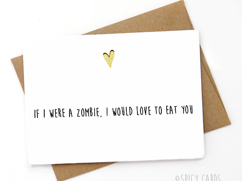 If I were a zombie, I would love to eat you
