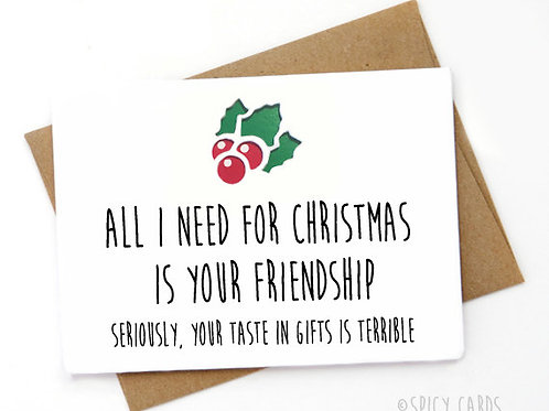 All I need for christmas is your friendship...