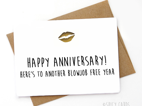 Happy Anniversary Here's to another blowjob free year