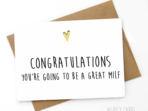 Congratulations you're going to be a great MILF