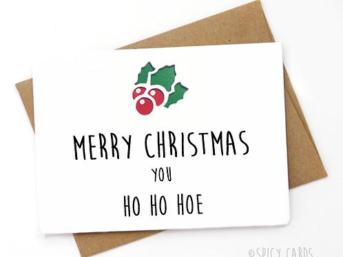 Merry Christmas you ho ho hoe