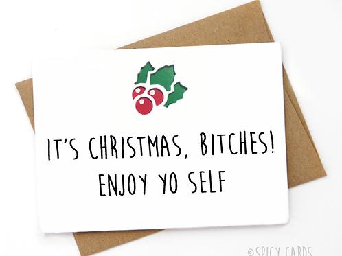 Christmas, Bitches! Enjoy yo self