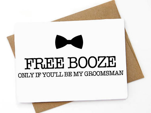 Free Booze Only If You'll Be My Groomsman