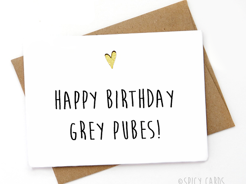 Happy Birthday grey pubes