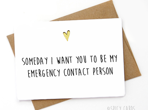 Someday I want you to be my emergency contact person