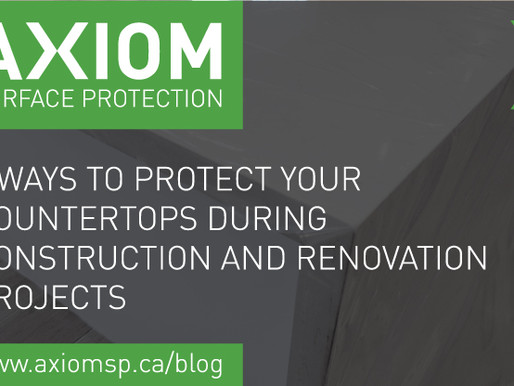 3 WAYS TO PROTECT YOUR COUNTERTOPS DURING CONSTRUCTION AND RENOVATION PROJECTS