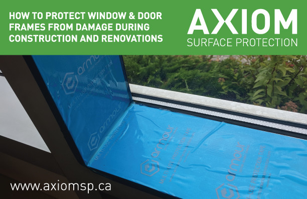 How to protect window & door frames from damage during construction and renovations