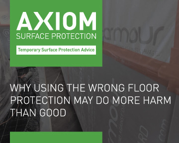 WHY USING THE WRONG FLOOR PROTECTION MAY DO MORE HARM THAN GOOD