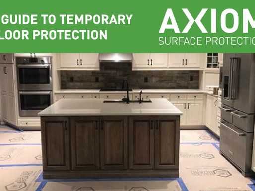 A GUIDE TO TEMPORARY FLOOR PROTECTION BY AXIOM SURFACE PROTECTION