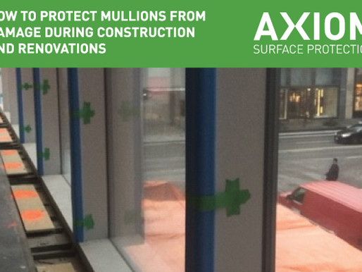 HOW TO PROTECT MULLIONS FROM DAMAGE DURING CONSTRUCTION AND RENOVATIONS