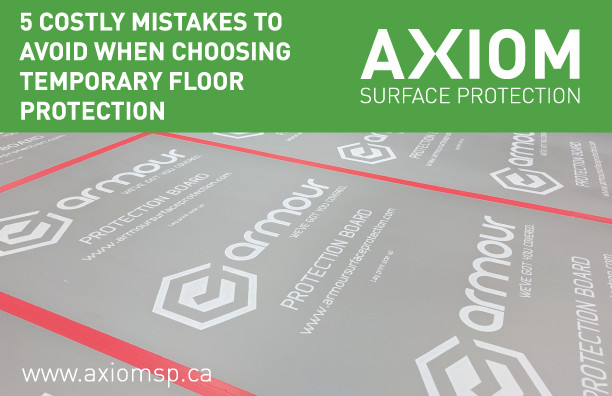 5 COSTLY MISTAKES TO AVOID WHEN CHOOSING TEMPORARY FLOOR PROTECTION