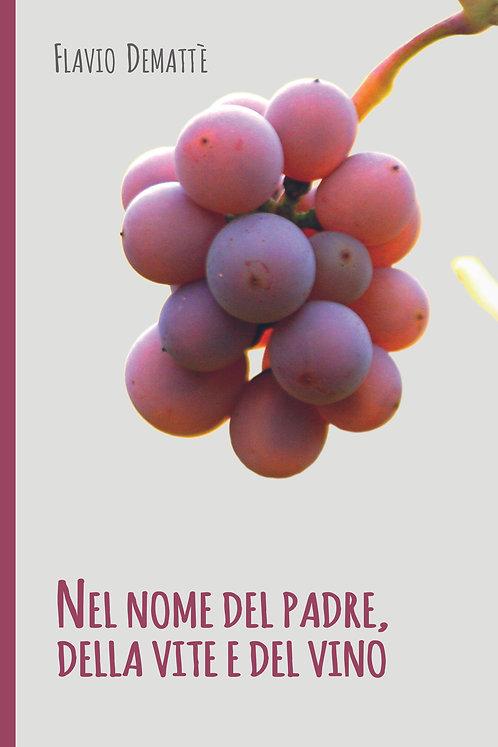 Nel nome del padre, della vite e del vino