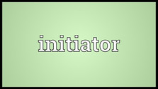 Let's Be Initiators